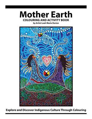 Mother Earth Colouring And Activity Book Gabriel Dumont Institute
